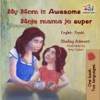 My Mom Is Awesome Moja Mama Je Super