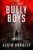 Kevin Bradley - Bully Boys  artwork
