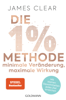 James Clear - Die 1%-Methode – Minimale Veränderung, maximale Wirkung Grafik