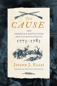 The Cause: The American Revolution and its Discontents, 1773-1783 Book Cover