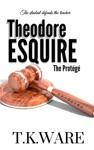 Theodore Esquire