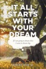 It All Starts With Your Dream