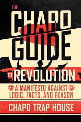 The Chapo Guide to Revolution - Chapo Trap House book
