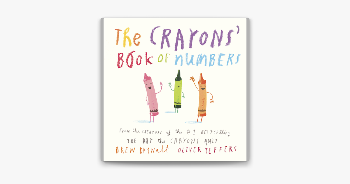 The Crayons' Book of Numbers - Drew Daywalt & Oliver Jeffers