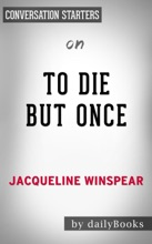 To Die but Once: A Maisie Dobbs Novel by Jacqueline Winspear: Conversation Starters