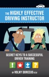 The Highly Effective Driving Instructor Secret Keys To A Successful Driver Training