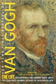 Van Gogh - Steven Naifeh & Gregory White Smith by  Steven Naifeh & Gregory White Smith PDF Download
