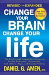 Change Your Brain Change Your Life Revised And Expanded