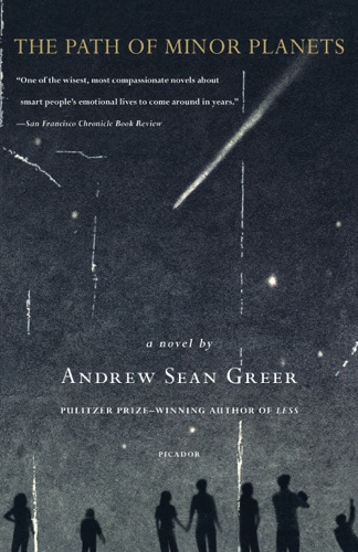 The Path of Minor Planets - Andrew Sean Greer - Andrew Sean Greer