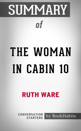 Book Habits - Summary of The Woman in Cabin 10 by Ruth Ware  Conversation Starters