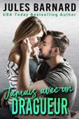Download and Read Online Jamais avec un dragueur