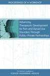 Advancing Therapeutic Development For Pain And Opioid Use Disorders Through Public-Private Partnerships