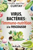 Download and Read Online virus, bactéries: l'immuno-nutrition à la rescousse