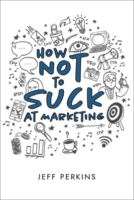 How Not to Suck At Marketing