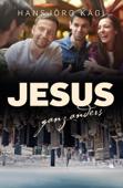 Jesus ganz anders