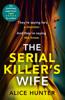 Alice Hunter - The Serial Killer's Wife artwork