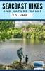Seacoast Hikes and Nature Walks Volume 1