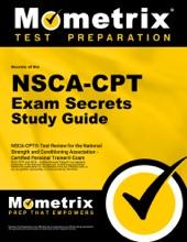 Secrets Of The NSCA-CPT Exam Study Guide: