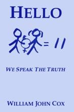 Hello: We Speak The Truth