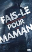 Download and Read Online Fais-le pour maman