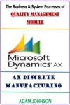The Business  System Processes Of Quality Management Module For Ax Discrete Manufacturing