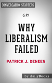 Why Liberalism Failed (Politics and Culture) by Patrick J. Deneen: Conversation Starters Book Cover