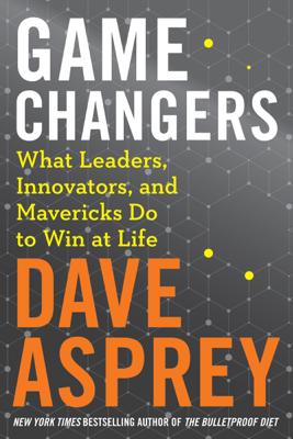 Game Changers - Dave Asprey book