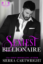 Sexiest Billionaire - Sierra Cartwright book summary
