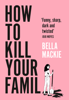 Bella Mackie - How to Kill Your Family artwork