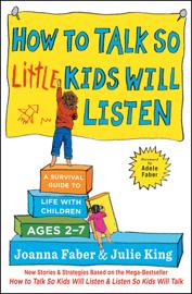 How to Talk so Little Kids Will Listen