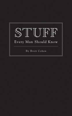 Stuff Every Man Should Know - Brett Cohen book