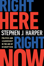 Right Here, Right Now - Stephen J. Harper book summary
