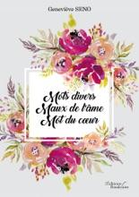 Mots Divers – Maux De L'âme – Mot Du Cœur