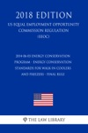 2014-06-03 Energy Conservation Program - Energy Conservation Standards For Walk-In Coolers And Freezers - Final Rule US Energy Efficiency And Renewable Energy Office Regulation EERE 2018 Edition