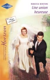 Download and Read Online Une union heureuse (Harlequin Horizon)