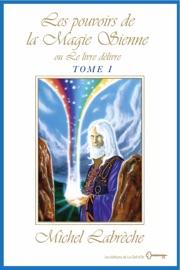 LES POUVOIRS DE LA MAGIE SIENNE TOME I