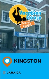 VACATION GOOSE TRAVEL GUIDE KINGSTON JAMAICA