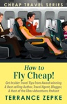 How To Fly Cheap Cheap Travel Series Volume 2