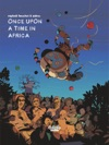 Trilogie Africaine Zidrou-Beuchot - Tome 1 - 1 Once Upon A Time In Africa