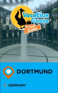 Vacation Goose Travel Guide Dortmund Germany Book Cover