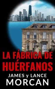 La Fábrica de Huérfanos Book Cover
