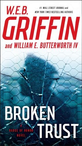 W. E. B. Griffin & William E. Butterworth IV - Broken Trust