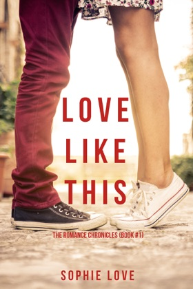 Love Like This (The Romance Chronicles—Book #1) image