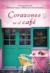 Corazones en el café (Premio Vergara - El Rincón de la Novela Romántica 2017) Book Cover