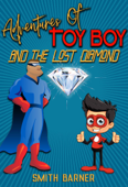 Adventures of Toy Boy and the Lost Diamond