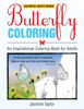 Jasmine Taylor - Butterfly Coloring: An Inspirational Coloring Book for Adults (Colorful Quote Series) artwork