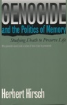 Genocide And The Politics Of Memory