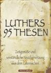 Martin Luthers 95 Thesen  Zeitgeme Und Verstndliche Neubersetzung Aus Dem Lateinischen