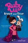 Ruby Lu Brave And True