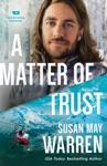 A Matter Of Trust Montana Rescue Book 3